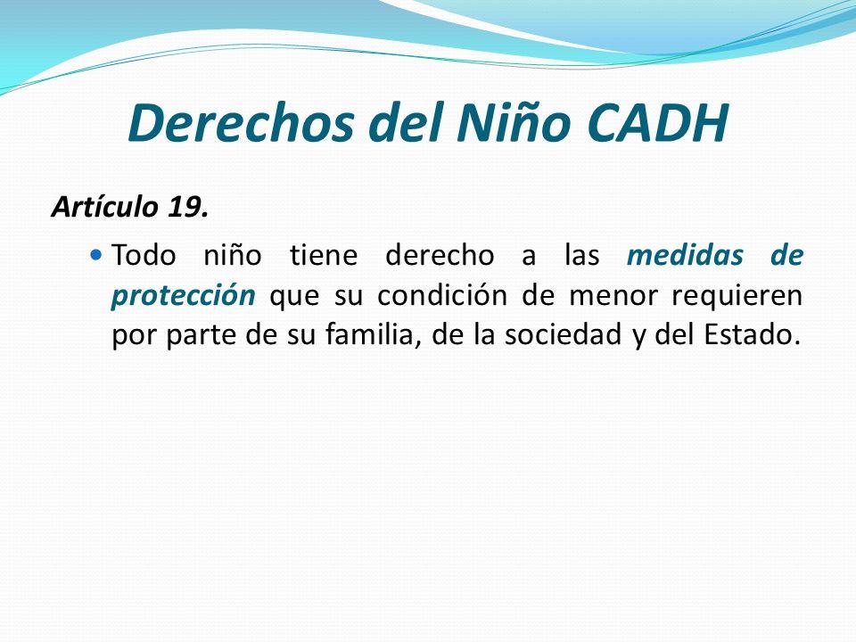 Derechos del Niño CADH Artículo 19.