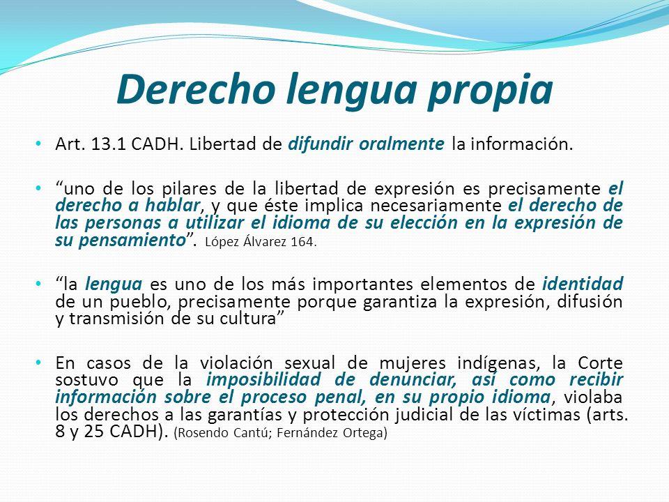 Derecho lengua propia Art. 13.1 CADH. Libertad de difundir oralmente la información.