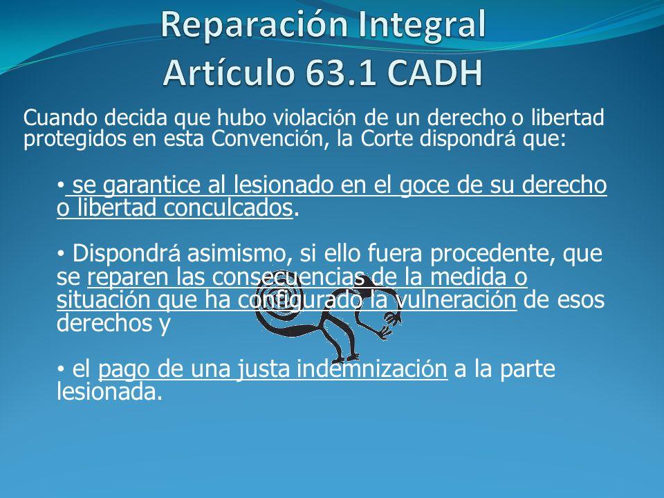 Reparación Integral Artículo 63.1 CADH