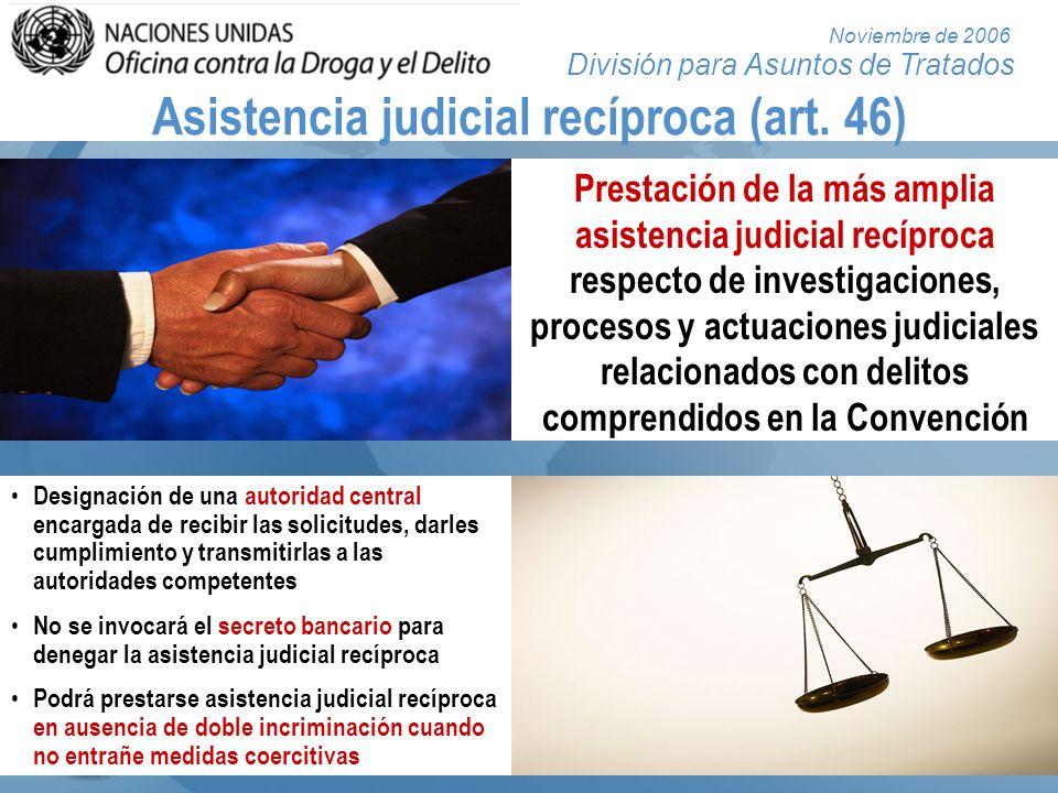 Asistencia judicial recíproca (art. 46)