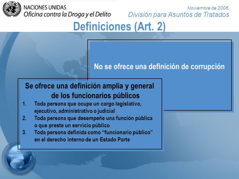 Definiciones (Art. 2) No se ofrece una definición de corrupción