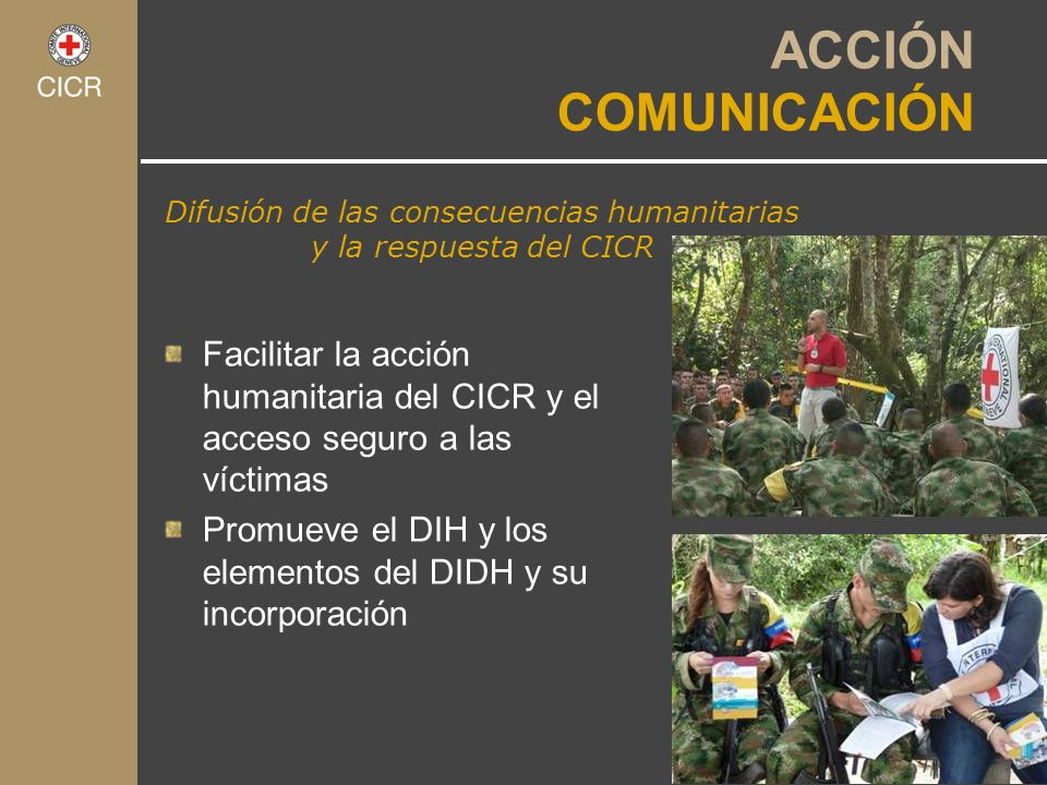 Difusión de las consecuencias humanitarias y la respuesta del CICR