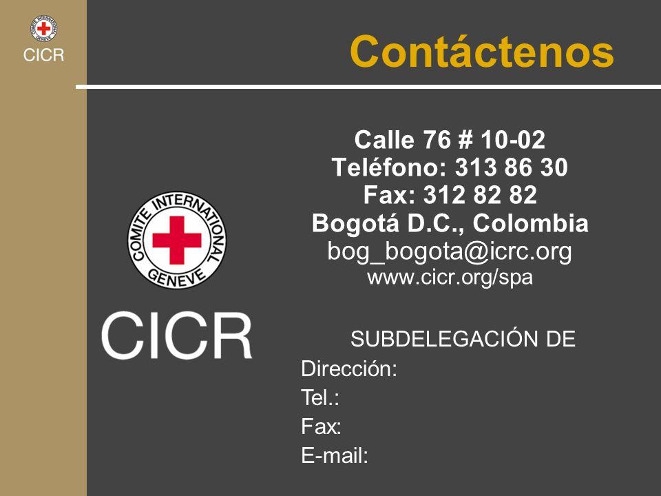 Contáctenos Calle 76 # 10-02 Teléfono: 313 86 30 Fax: 312 82 82