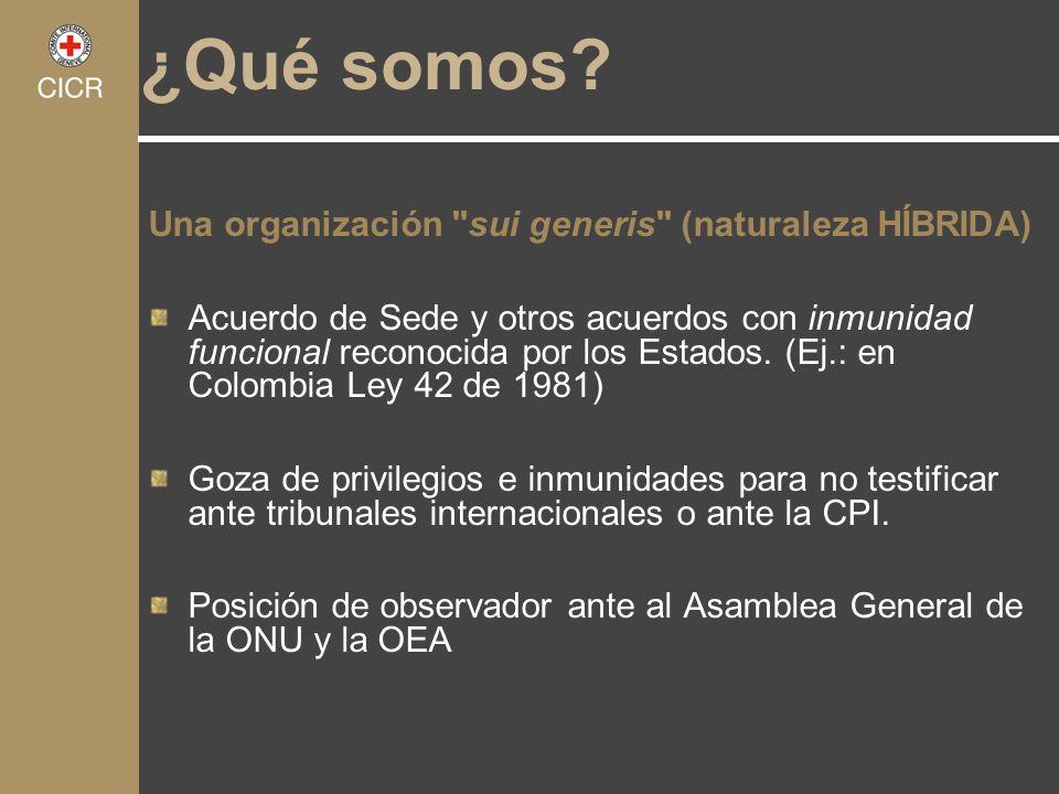 ¿Qué somos Una organización sui generis (naturaleza HÍBRIDA)