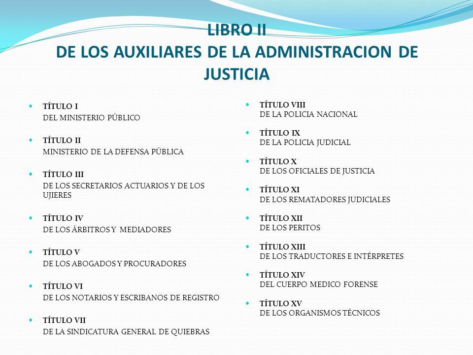 LIBRO II DE LOS AUXILIARES DE LA ADMINISTRACION DE JUSTICIA