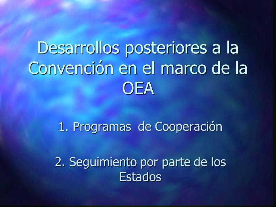 Desarrollos posteriores a la Convención en el marco de la OEA