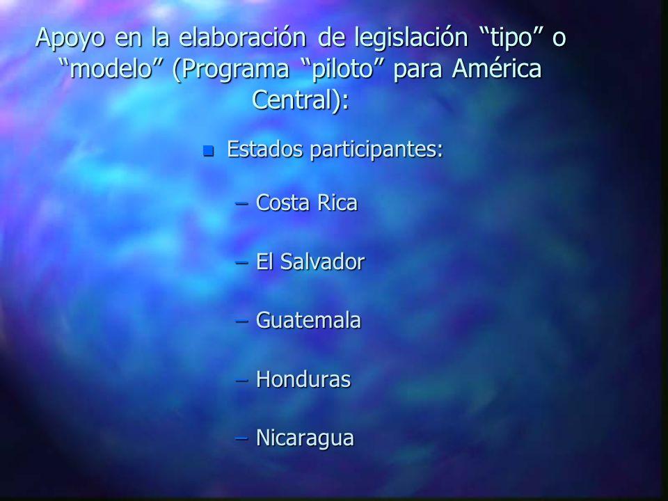 Apoyo en la elaboración de legislación tipo o modelo (Programa piloto para América Central):