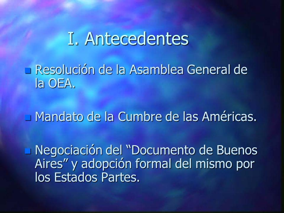 I. Antecedentes Resolución de la Asamblea General de la OEA.