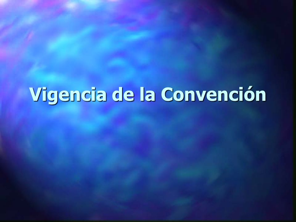 Vigencia de la Convención