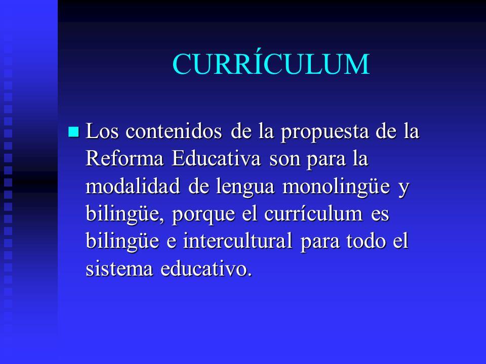 CURRÍCULUM Los contenidos de la propuesta de la Reforma Educativa ...