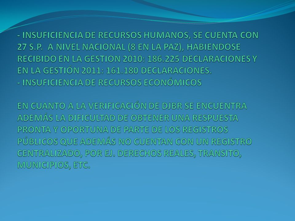 - INSUFICIENCIA DE RECURSOS HUMANOS, SE CUENTA CON 27 S. P
