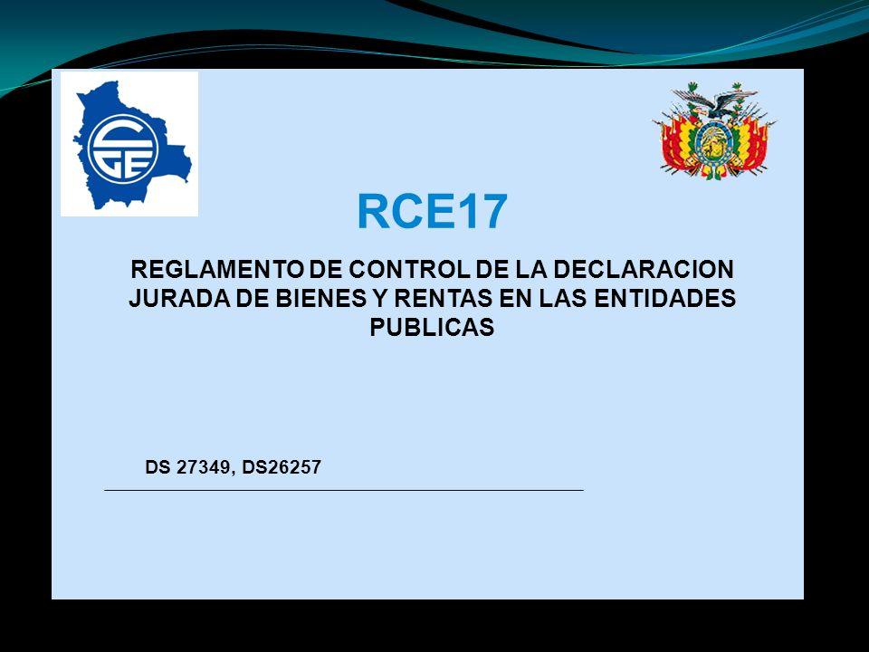 RCE17 REGLAMENTO DE CONTROL DE LA DECLARACION JURADA DE BIENES Y RENTAS EN LAS ENTIDADES PUBLICAS.