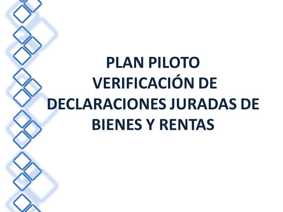 PLAN PILOTO VERIFICACIÓN DE DECLARACIONES JURADAS DE BIENES Y RENTAS
