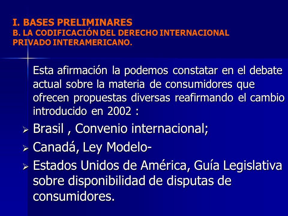 Brasil , Convenio internacional; Canadá, Ley Modelo-