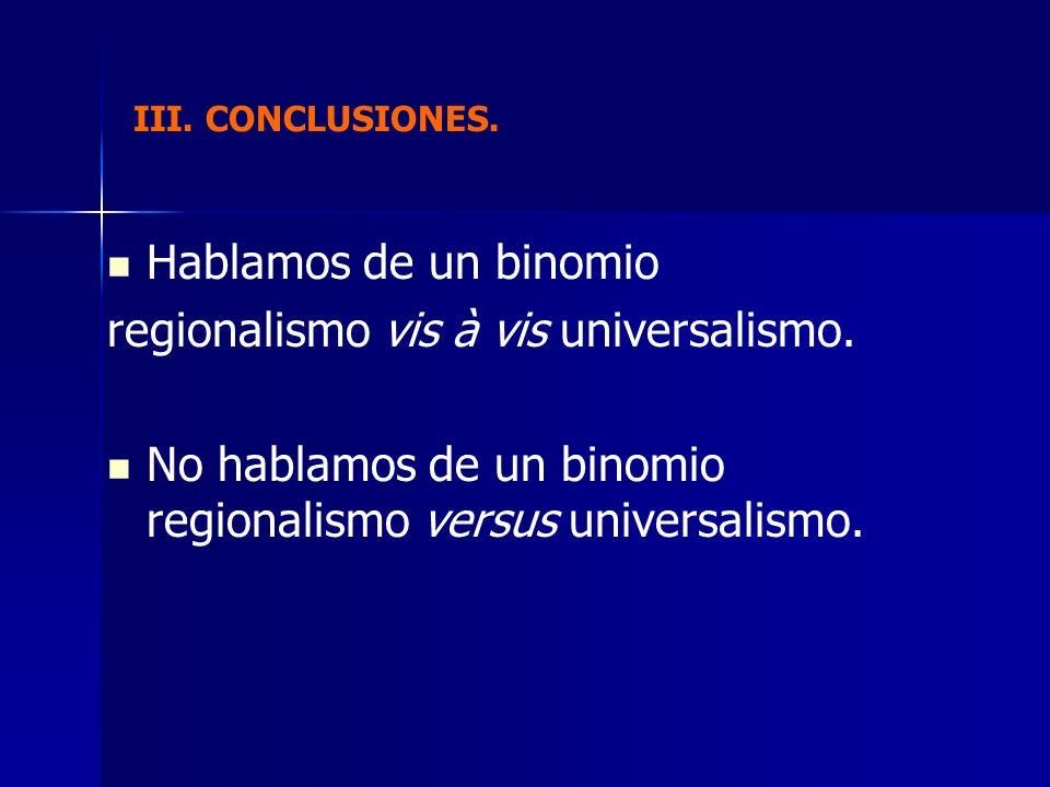 regionalismo vis à vis universalismo.