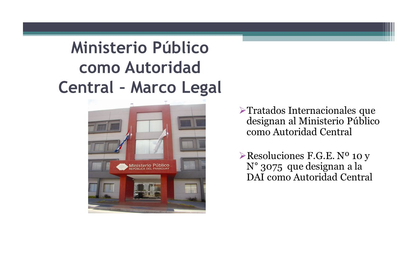 Ministerio Público como Autoridad Central – Marco Legal