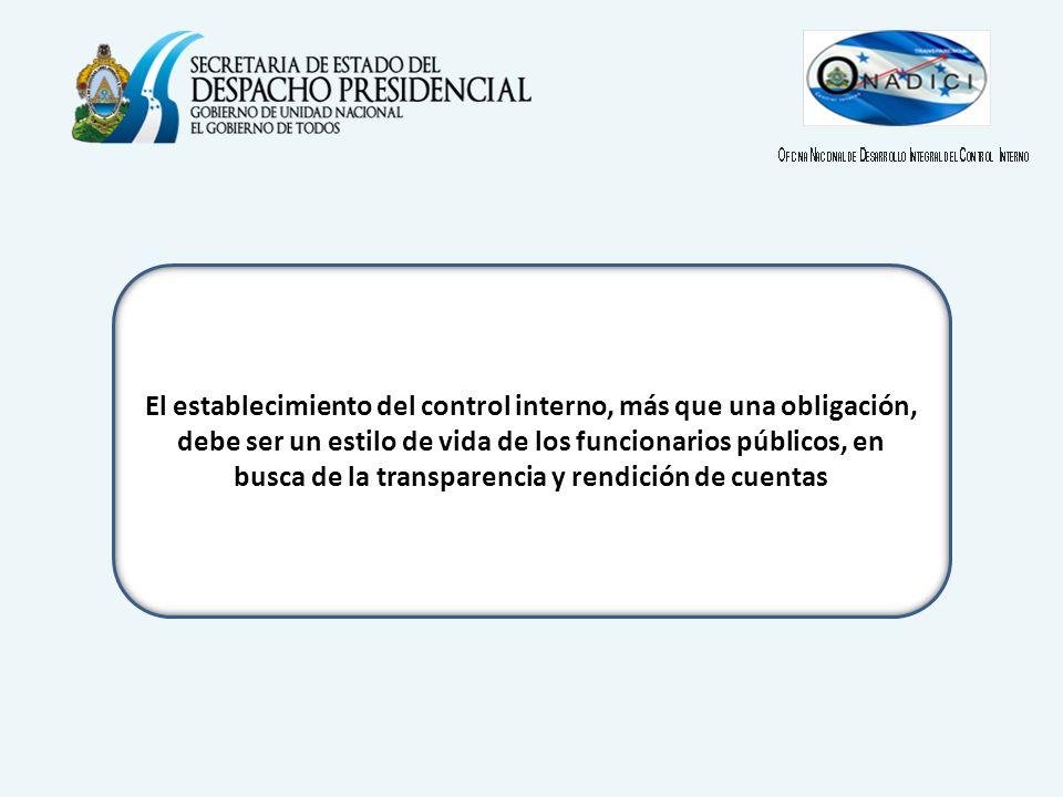 El establecimiento del control interno, más que una obligación, debe ser un estilo de vida de los funcionarios públicos, en busca de la transparencia y rendición de cuentas