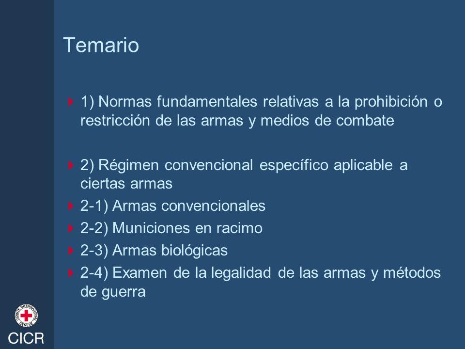 Temario 1) Normas fundamentales relativas a la prohibición o restricción de las armas y medios de combate.