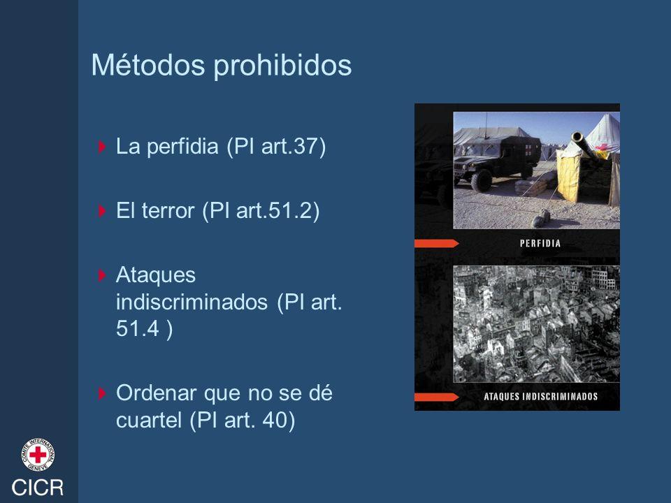 Métodos prohibidos La perfidia (PI art.37) El terror (PI art.51.2)