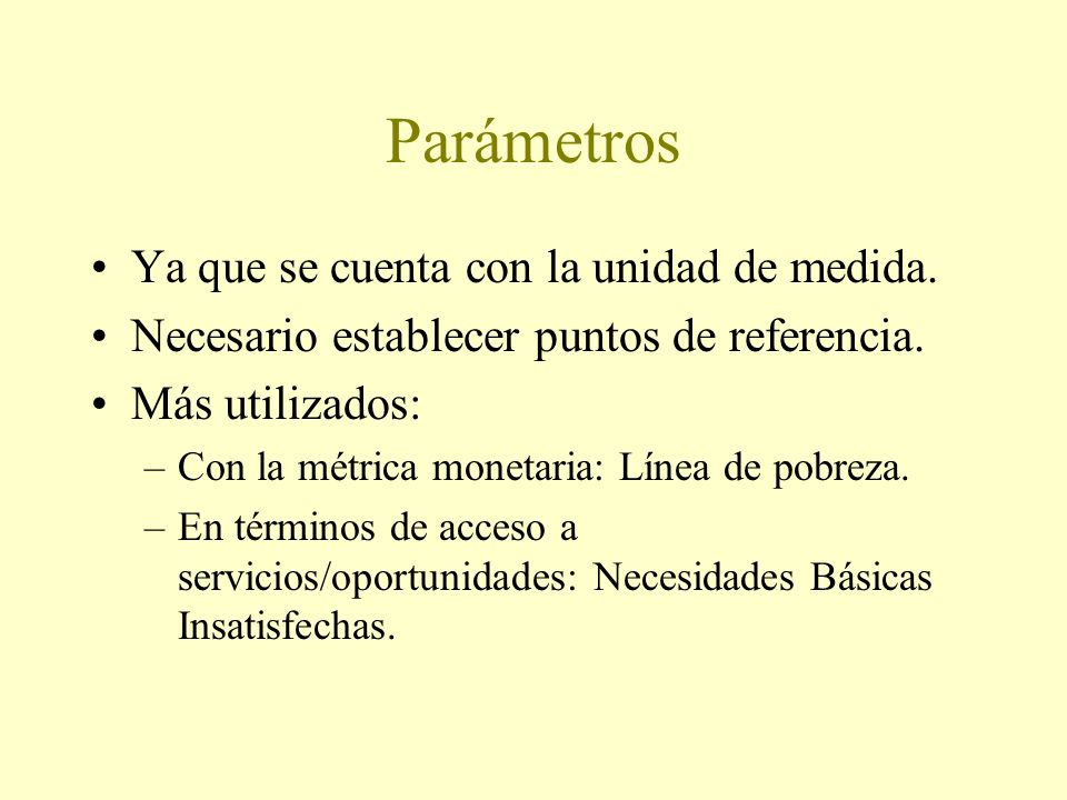 Parámetros Ya que se cuenta con la unidad de medida.
