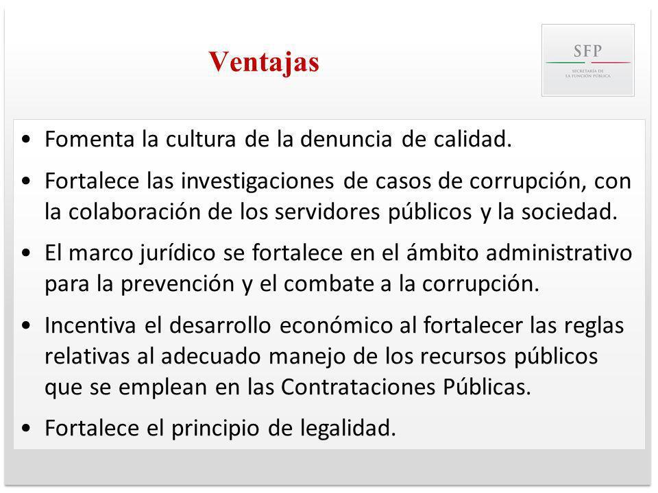Ventajas Fomenta la cultura de la denuncia de calidad.