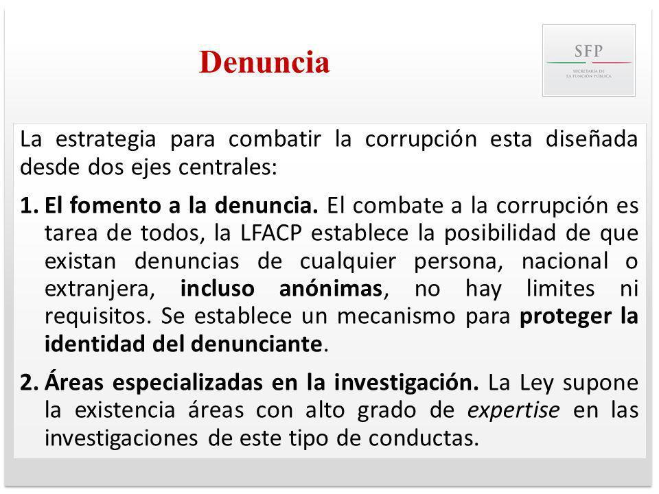 Denuncia La estrategia para combatir la corrupción esta diseñada desde dos ejes centrales: