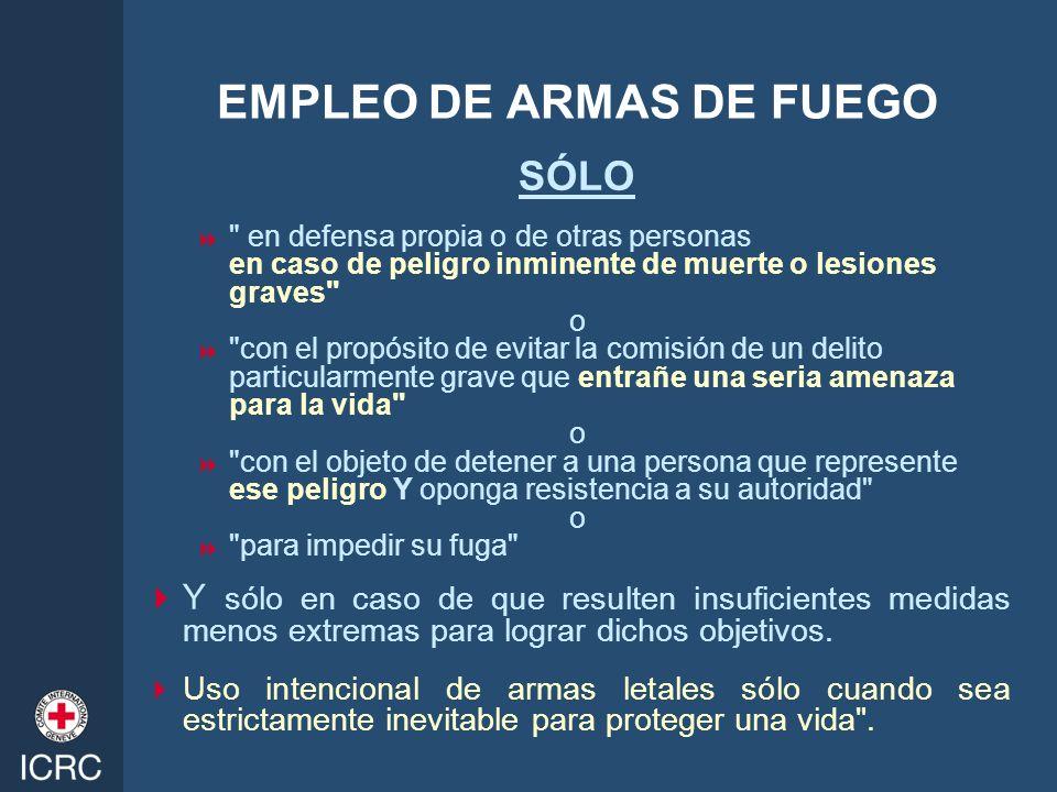 EMPLEO DE ARMAS DE FUEGO