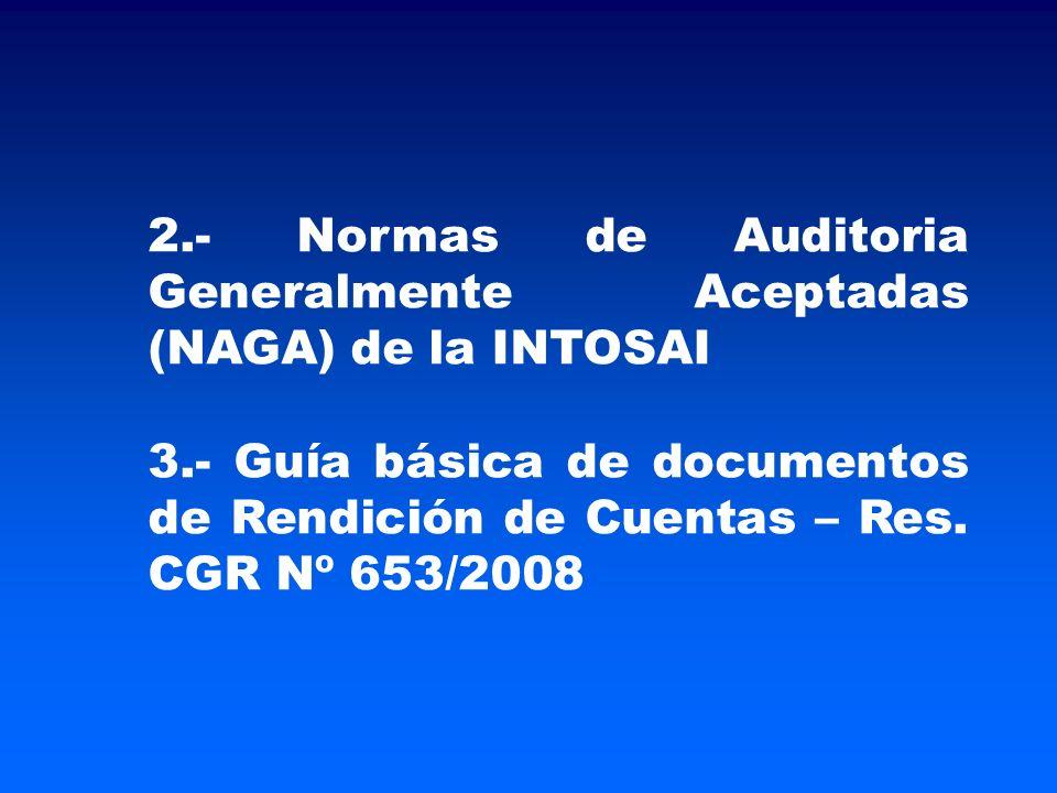 2.- Normas de Auditoria Generalmente Aceptadas (NAGA) de la INTOSAI
