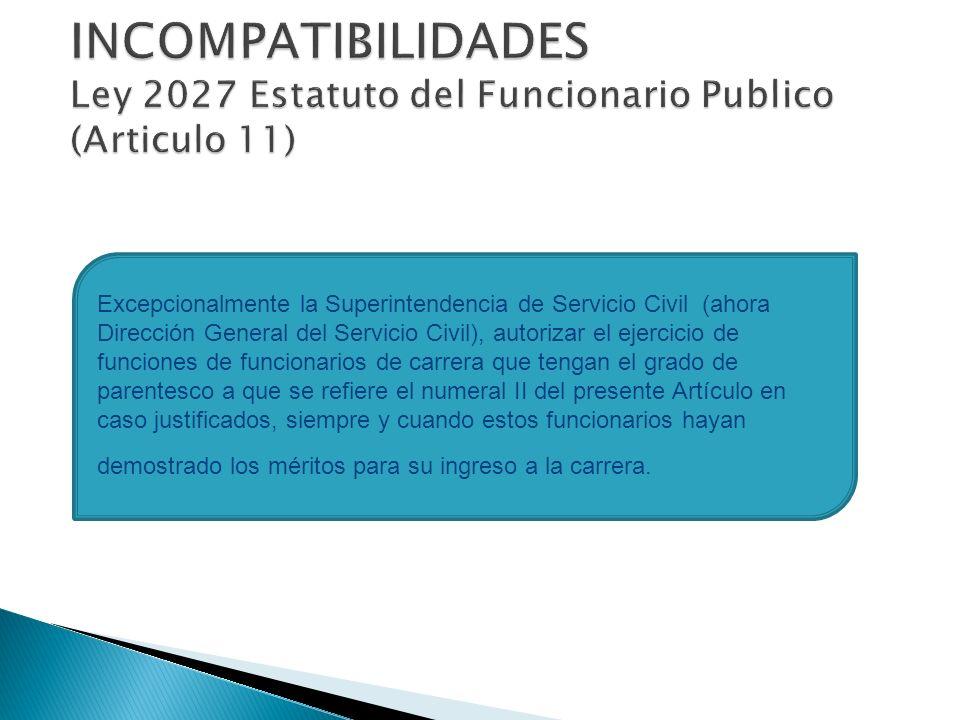 INCOMPATIBILIDADES Ley 2027 Estatuto del Funcionario Publico (Articulo 11)