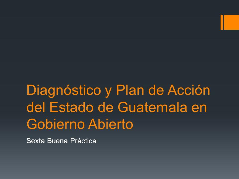 Diagnóstico y Plan de Acción del Estado de Guatemala en Gobierno Abierto