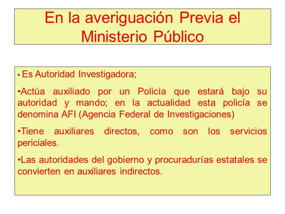 En la averiguación Previa el Ministerio Público