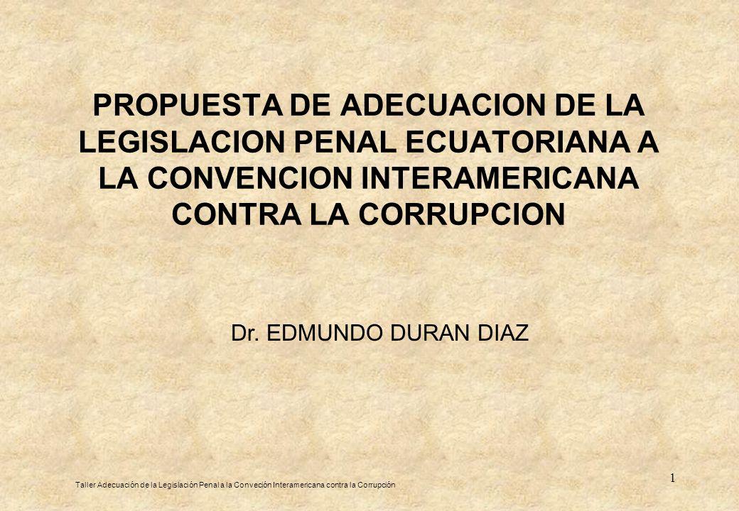 PROPUESTA DE ADECUACION DE LA LEGISLACION PENAL ECUATORIANA A LA CONVENCION INTERAMERICANA CONTRA LA CORRUPCION
