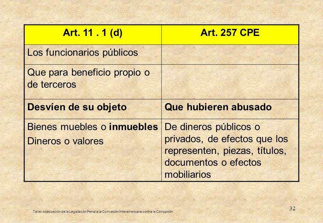 Los funcionarios públicos Que para beneficio propio o de terceros