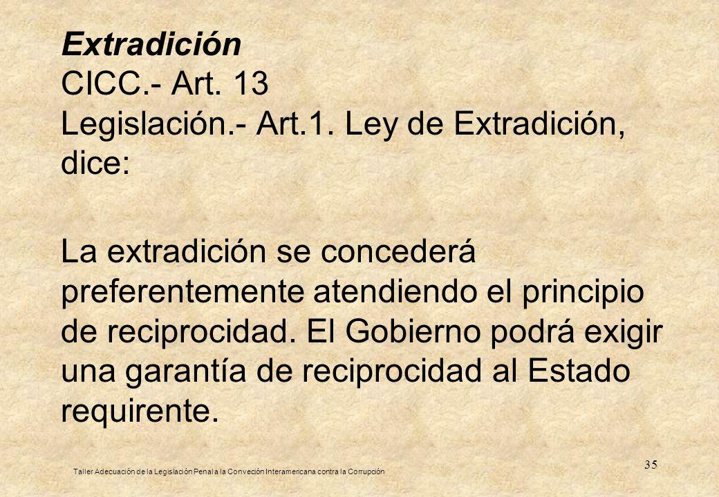 Extradición CICC. - Art. 13 Legislación. - Art. 1