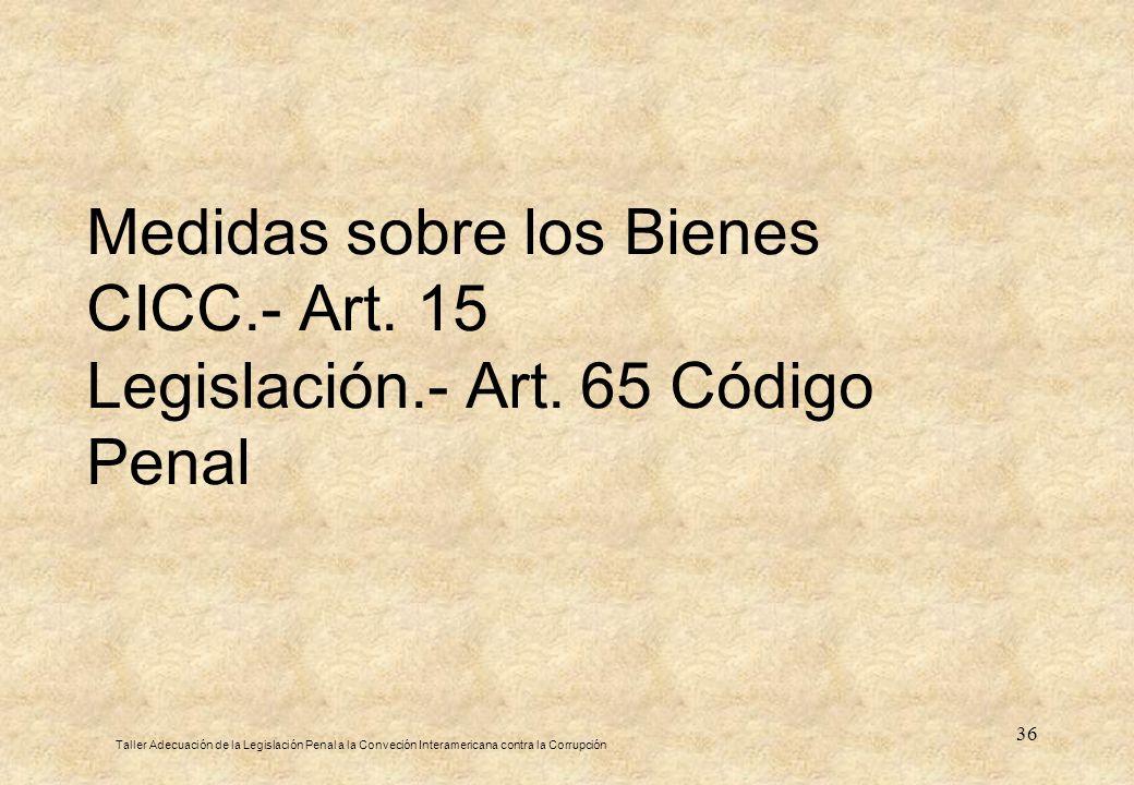 Medidas sobre los Bienes CICC. - Art. 15 Legislación. - Art