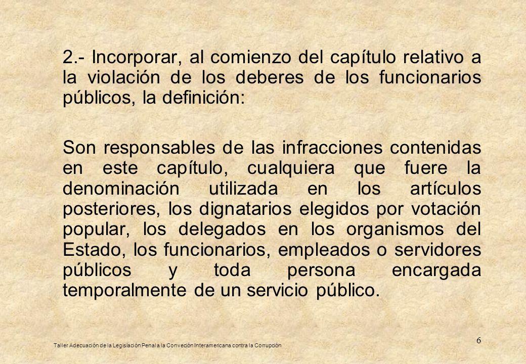 2.- Incorporar, al comienzo del capítulo relativo a la violación de los deberes de los funcionarios públicos, la definición: