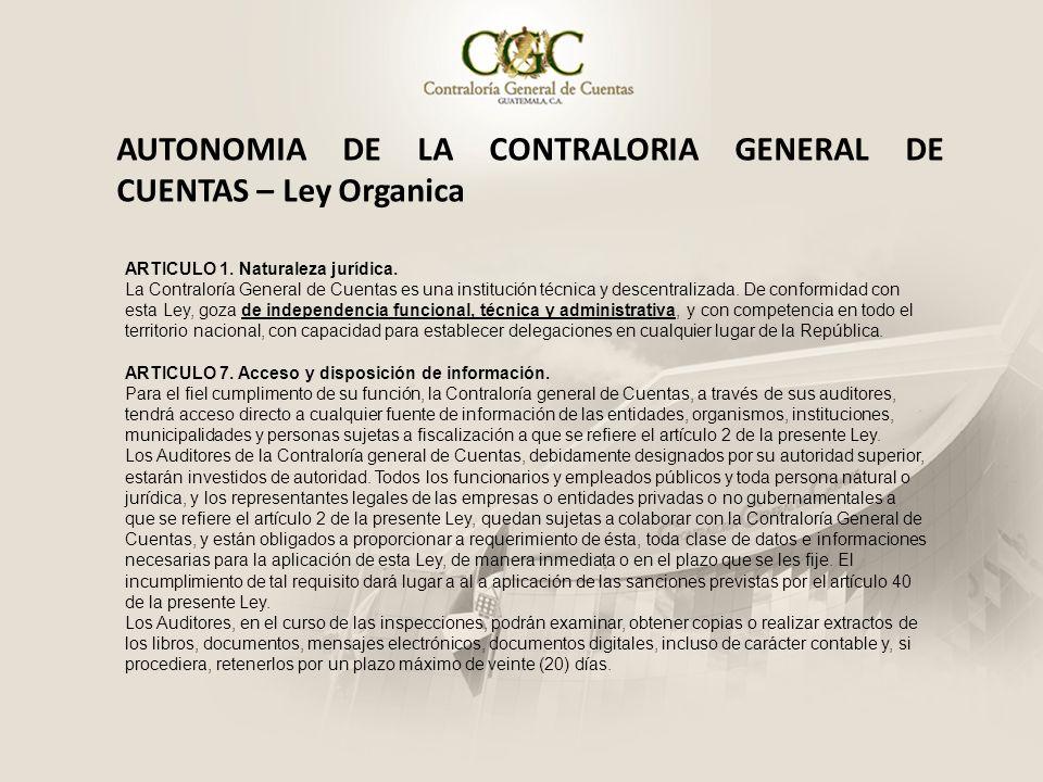 AUTONOMIA DE LA CONTRALORIA GENERAL DE CUENTAS – Ley Organica