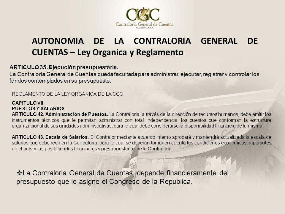 AUTONOMIA DE LA CONTRALORIA GENERAL DE CUENTAS – Ley Organica y Reglamento