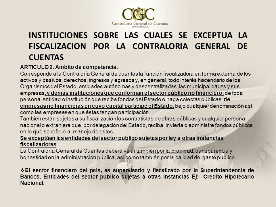 INSTITUCIONES SOBRE LAS CUALES SE EXCEPTUA LA FISCALIZACION POR LA CONTRALORIA GENERAL DE CUENTAS