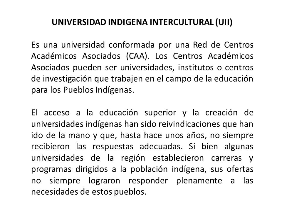 UNIVERSIDAD INDIGENA INTERCULTURAL (UII)