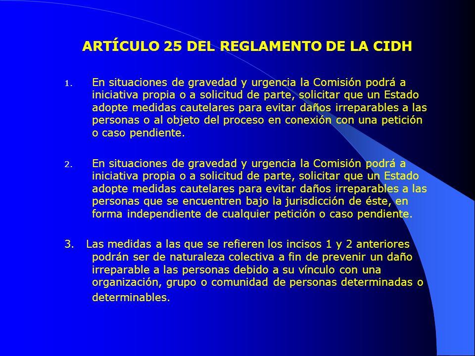 ARTÍCULO 25 DEL REGLAMENTO DE LA CIDH