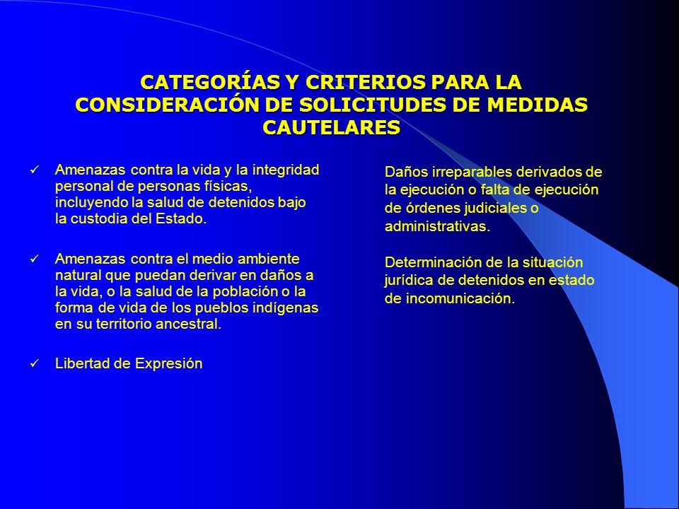 CATEGORÍAS Y CRITERIOS PARA LA CONSIDERACIÓN DE SOLICITUDES DE MEDIDAS CAUTELARES