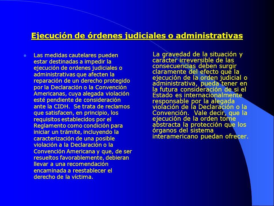 Ejecución de órdenes judiciales o administrativas