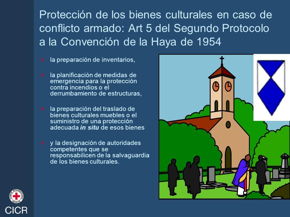 Protección de los bienes culturales en caso de conflicto armado: Art 5 del Segundo Protocolo a la Convención de la Haya de 1954