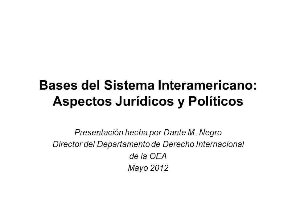 Bases del Sistema Interamericano: Aspectos Jurídicos y Políticos