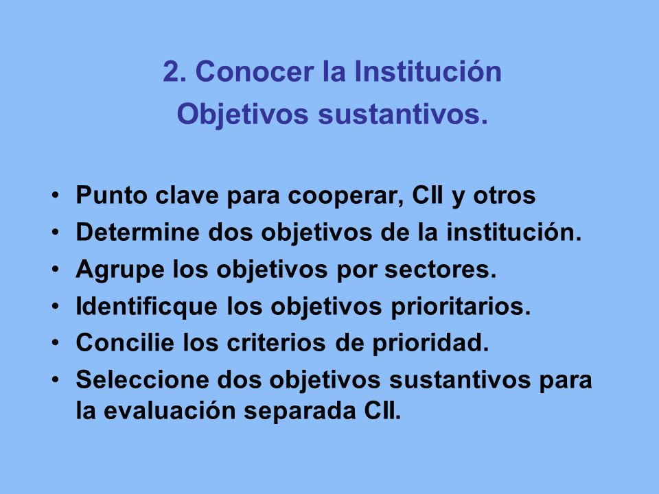 2. Conocer la Institución Objetivos sustantivos.