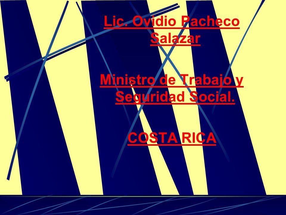 Lic. Ovidio Pacheco Salazar Ministro de Trabajo y Seguridad Social.