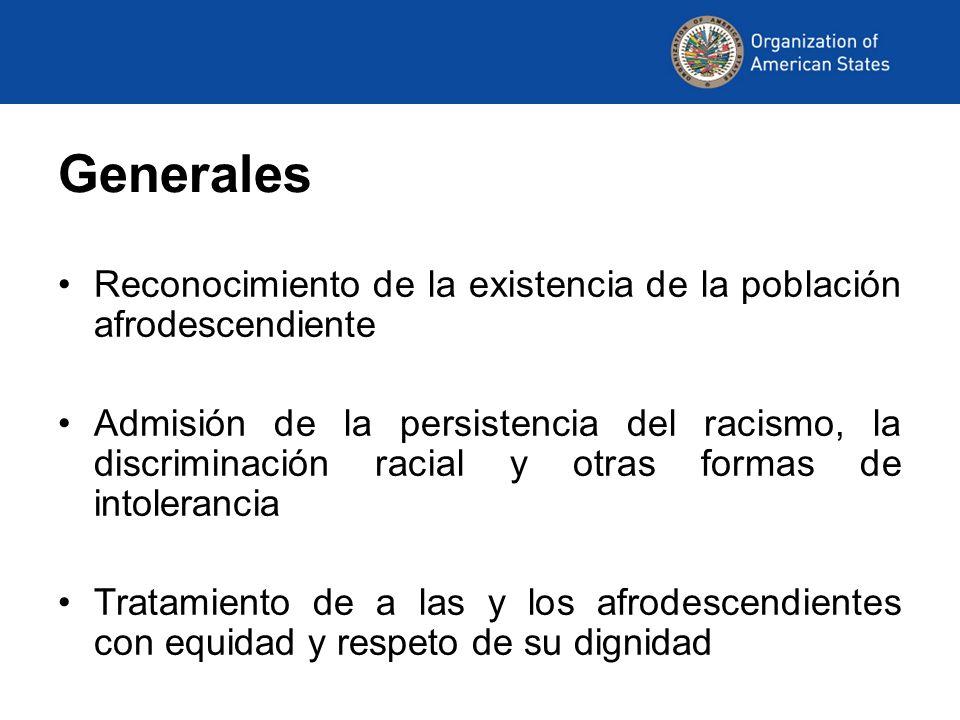Generales Reconocimiento de la existencia de la población afrodescendiente.