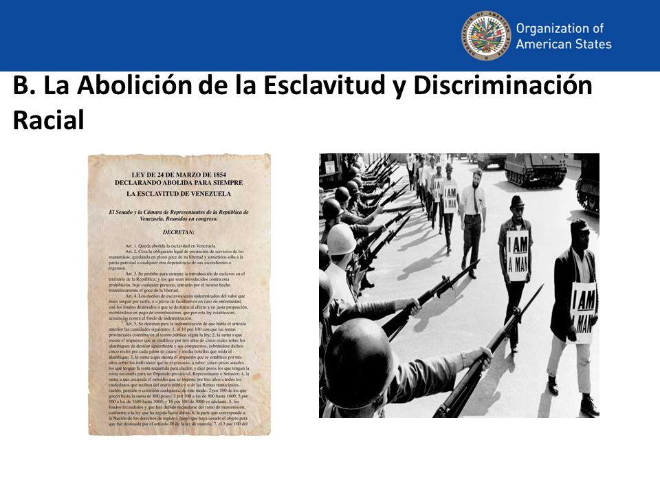 B. La Abolición de la Esclavitud y Discriminación Racial