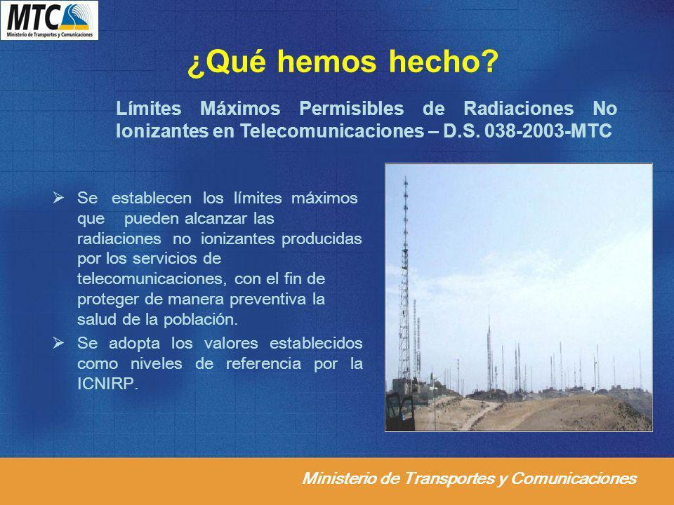 ¿Qué hemos hecho Límites Máximos Permisibles de Radiaciones No Ionizantes en Telecomunicaciones – D.S. 038-2003-MTC.